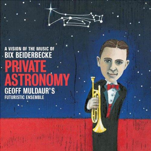 Geoff Muldaur's Futuristic Ensemble - Private Astronomy