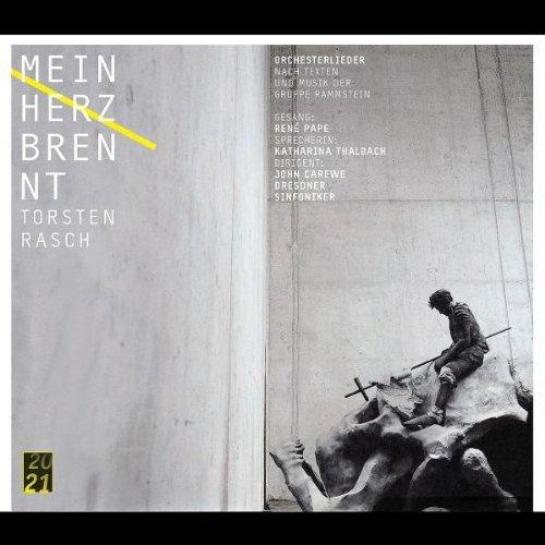 Rasch , Torsten - Mein Herz brennt - Orchesterlieder (Pape, Thalbach)