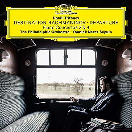 Daniil Trifonov / Yannick Nézet-Séguin / The Philadelphia Orchestra - Destination Rachmaninov  Departure