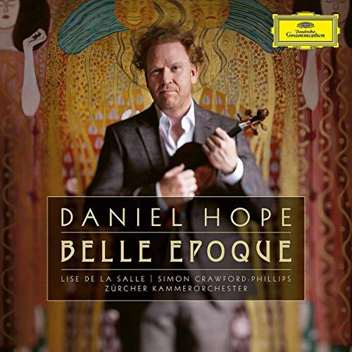 Hope , Daniel - Belle Epoque (De La Salle, Crawford-Phillips, Zürcher Kammerorchester)