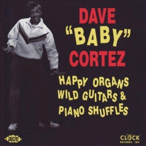 Cortez , Dave Baby - Happy Organs, Wild Guitars & Piano Shuffles