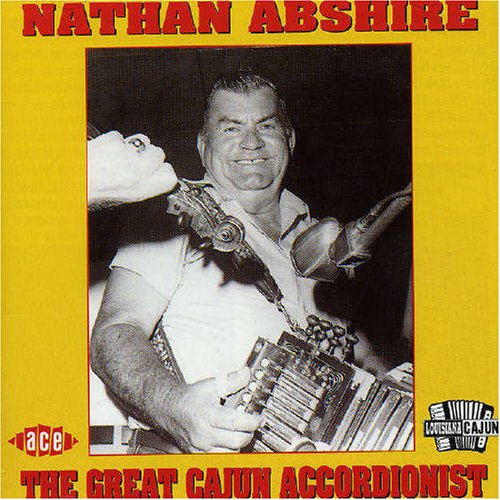 Abshire , Nathan - The Great Cajun Accordionist