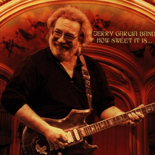 Garcia , Jerry - How sweet it is