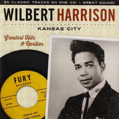 Harrison , Wilbert - Kansas City - Greatest Hits & Raritäten