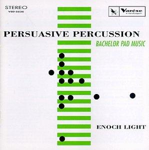 Light , Enoch - Persuasive Percussion (Bachelor Pad Music)