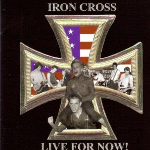 Iron Cross - Live for Now