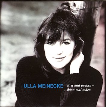Ulla Meinecke - Erst mal gucken-dann mal sehen (1988)