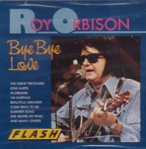 Orbison , Roy - Bye Bye Love