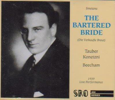Smetana , Bedrich - Die verkaufte Braut (Tauber, Konetni, Beecham) 1939 Live Performance