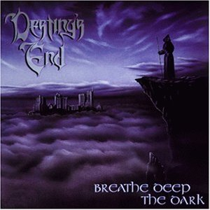 Destiny's End - Breathe Deep the Dark