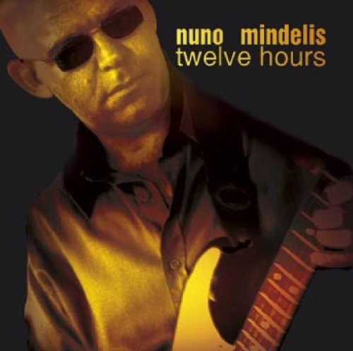 Mindelis , Nuno - Twelve Hours