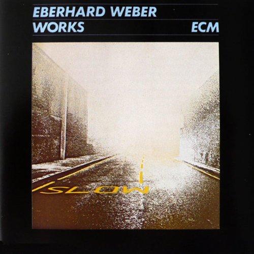 Weber , Eberhard - Works