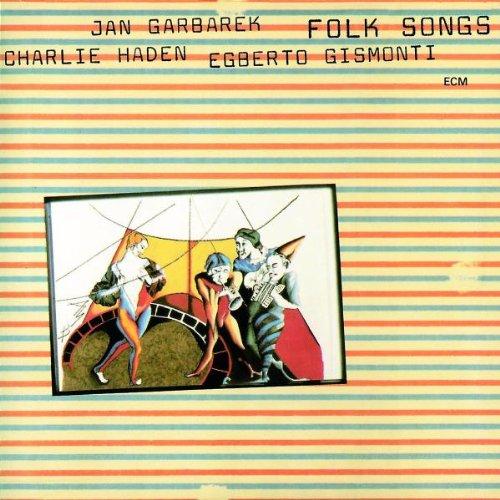 Garbarek / Haden / Gismonti - Folk Songs