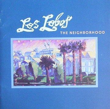 Los Lobos - Neighborhood