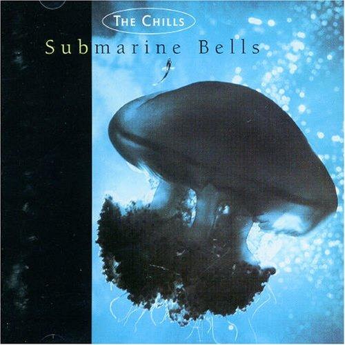 Chills , The - Submarine Bells