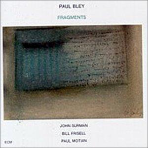 Bley , Paul - Fragments