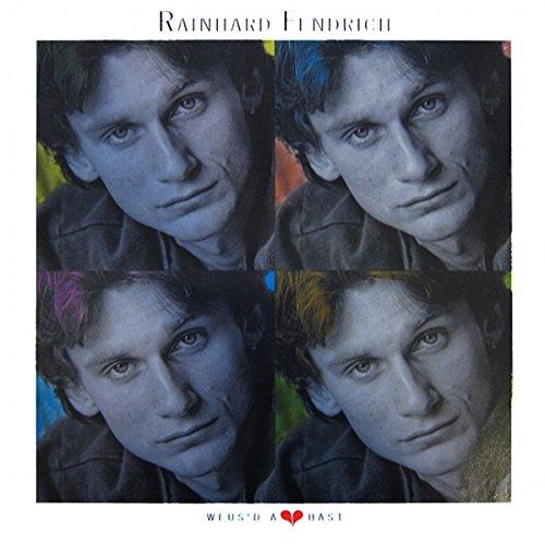 Fendrich , Rainhard - Weus'd A Herz hast (Vinyl)