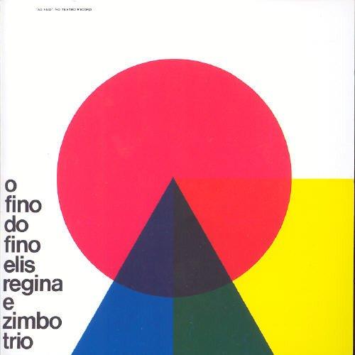 Regina , Elis E Zimbo Trio - O Fino Do Fino