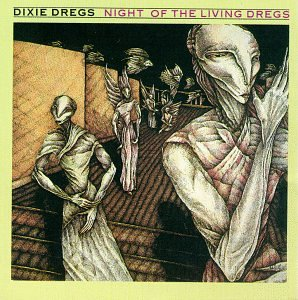 Dixie Dregs , The - Night of the Living