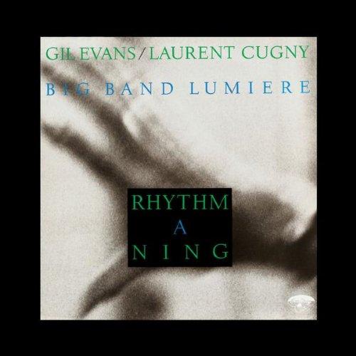 Evans , Gil & Cugny , Laurent & Big Band Lumiere - Rhythm-A-Ning (Heritage Serie)