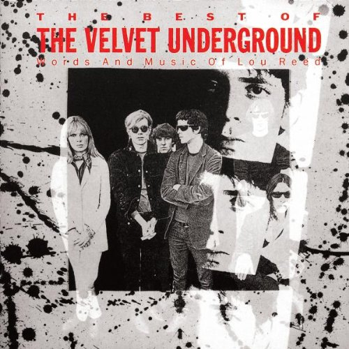 Velvet Underground , The - The best of the velvet underground - words and music of lou reed