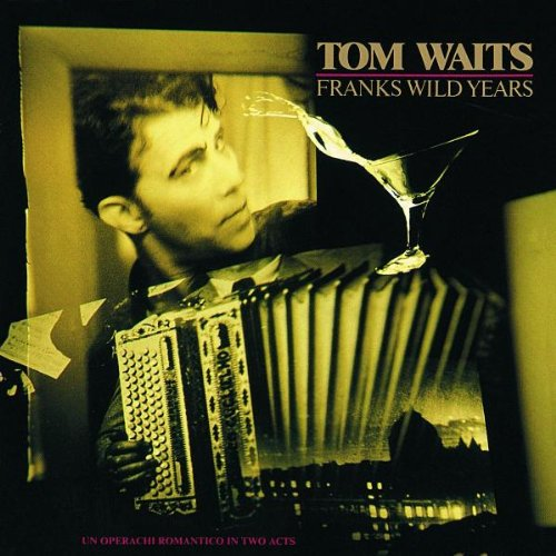 Waits , Tom - Franks wild years