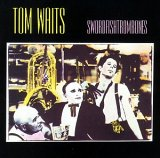 Waits , Tom - Swordfishtrombones
