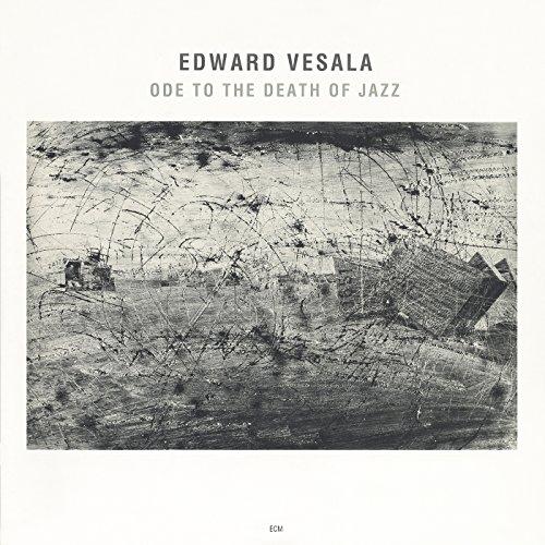 Vesala , Edward - Ode To The Death Of Jazz