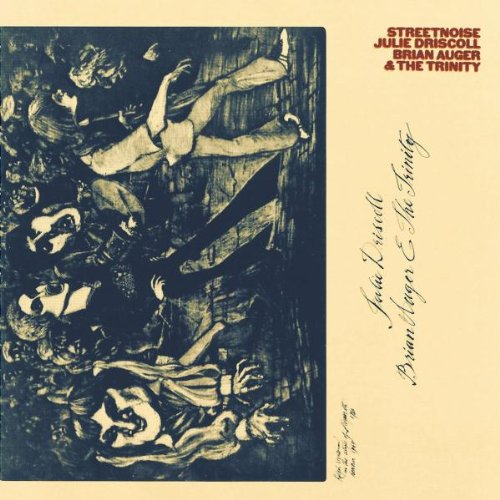 Driscoll , Julie & Auger , Brian & The Trinity - Streetnoise
