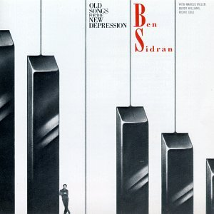 Sidran , Ben - Old Songs for the New Depression