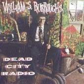 Burroughs , Williams S. - Dead city radio