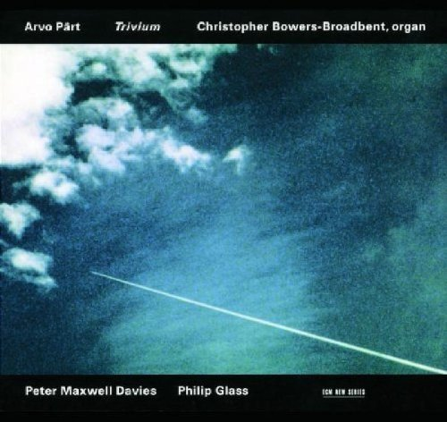 Bowers-Broadbent , Christopher - Pärt: Trivium / Davies: Psalm 124 / Glass: Satyagraha