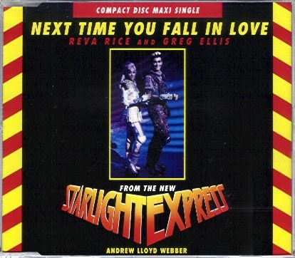 Webber , Andrew Lloyd - Next time you fall in love (Theme from Starlight Express) (Maxi)