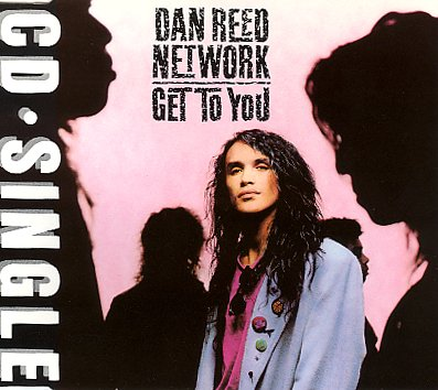 Dan Reed Network - Get To You (Maxi)