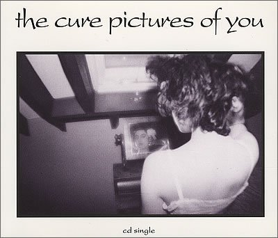 Cure , The - Pictures Of You (Maxi)
