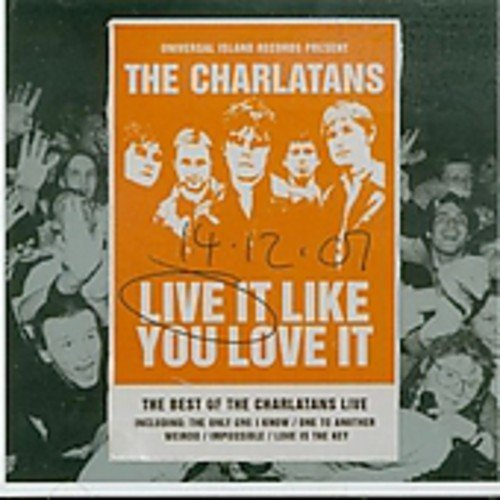 Charlatans , The - Live It Like You Love It - The Best Of The Charlatans Live
