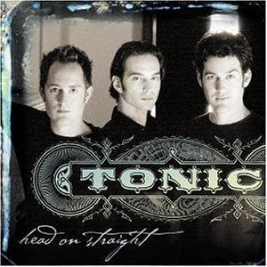 Tonic - Head on straight