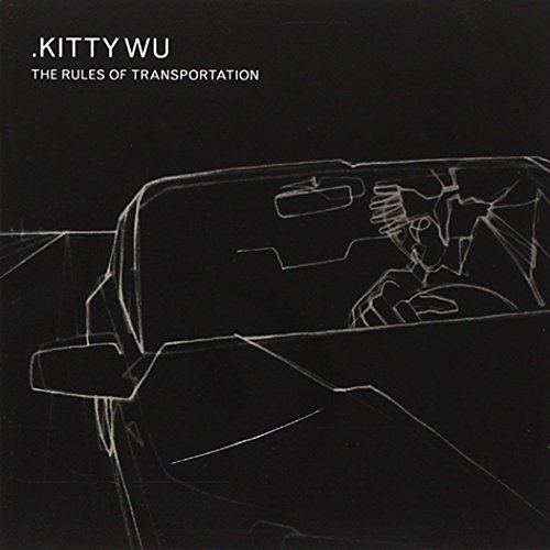 Kitty Wu - The Rules Of Transportation