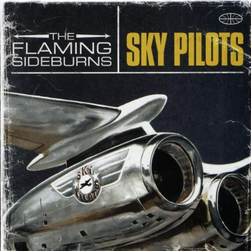 Flaming Sideburns , The - Sky pilots