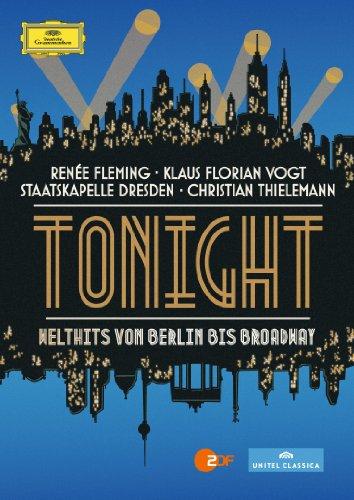 Fleming , Renee & Vogt , Klaus Florian - Tonight - Welthits von Berlin bis Broadway (Thielemann, Staatskapelle Dresden)