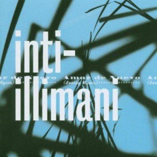 Inti-Illimani - Amar De Nuevo