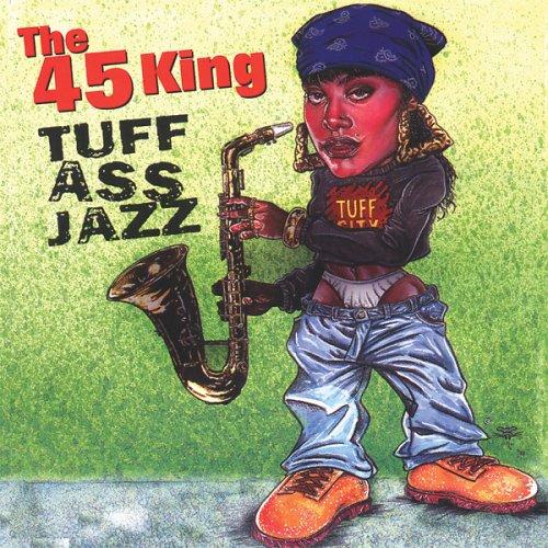 45 King , The - Tuff Ass Jazz