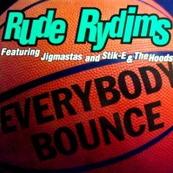 Rude Rydims - Everybody Bounce (Featuring Jigmastas And Stik-E & The Hoods) (12'') (Maxi) (Vinyl)
