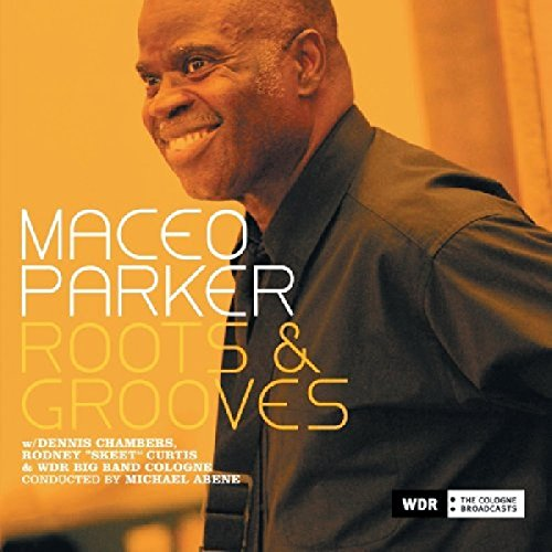 Parker , Maceo - Roots & Grooves