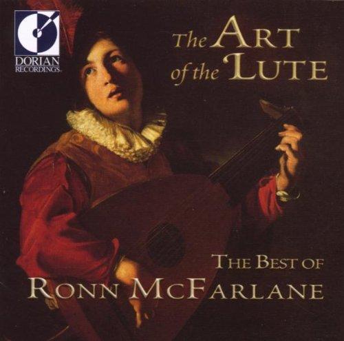 McFarlane , Ronn - The Art Of The Lute - The Best Of Ronn McFarlane