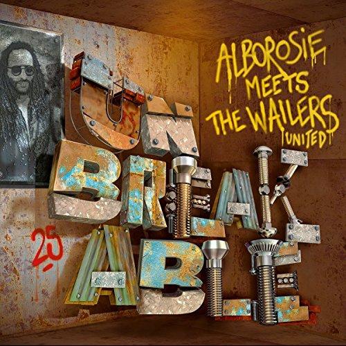 Alborosie & Wailers , The - Meets the Wailers United-Unbreakable