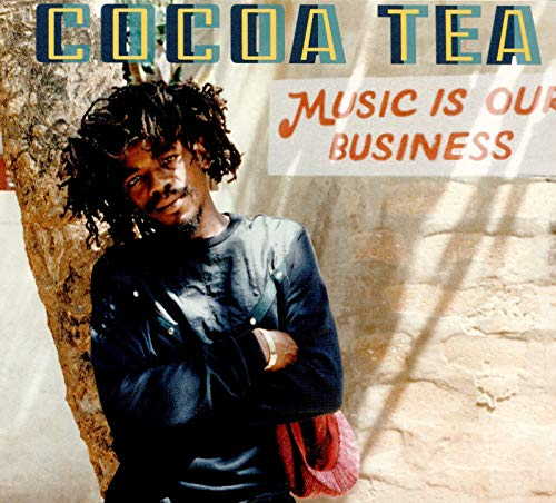 Cocoa Tea - Music Is Our Business