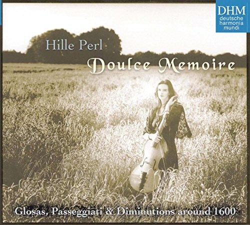 Perl , Hille - Doulce memoire (Glosas, Passeggiati & Diminutions around 1600)