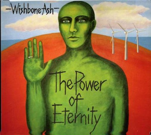 Wishbone Ash - Power of Eternit