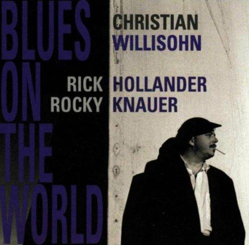 Willisohn , Christian - Blues on the World
